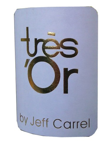 Tres'Or - 2013 - Muscat de Rivesaltes - By Jeff Carrel - Chai N°5